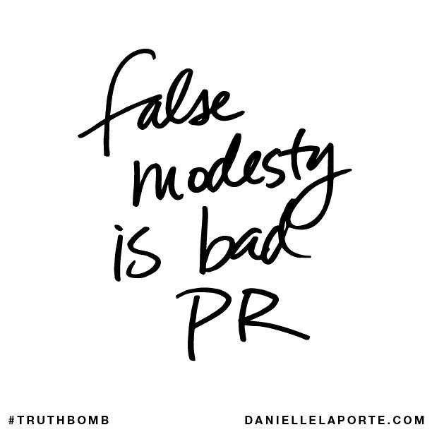 False modesty is bad PR..png