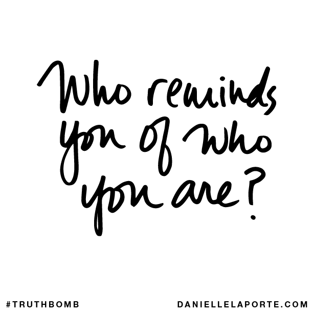 Who reminds you of who you are?.png