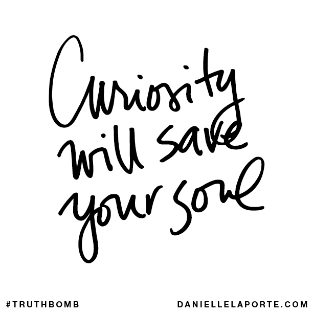 Curiosity will save your soul..png