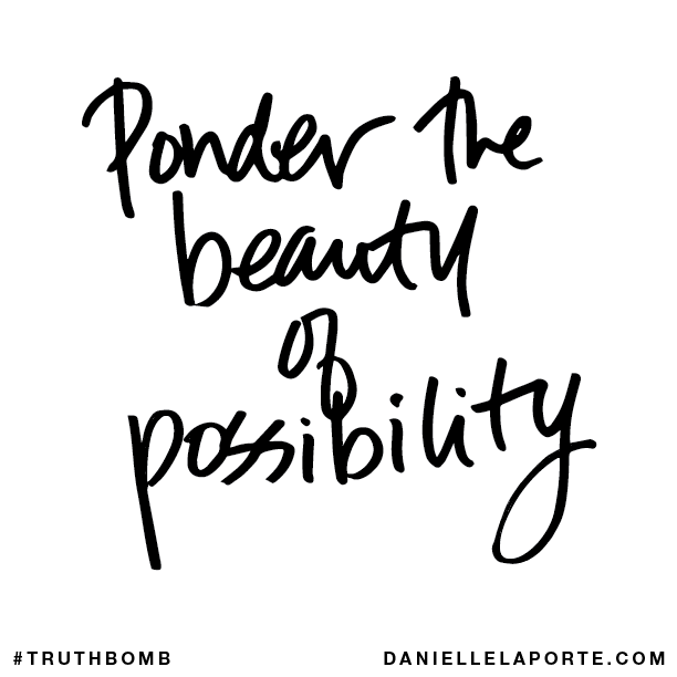 Ponder the beauty of possibility..png