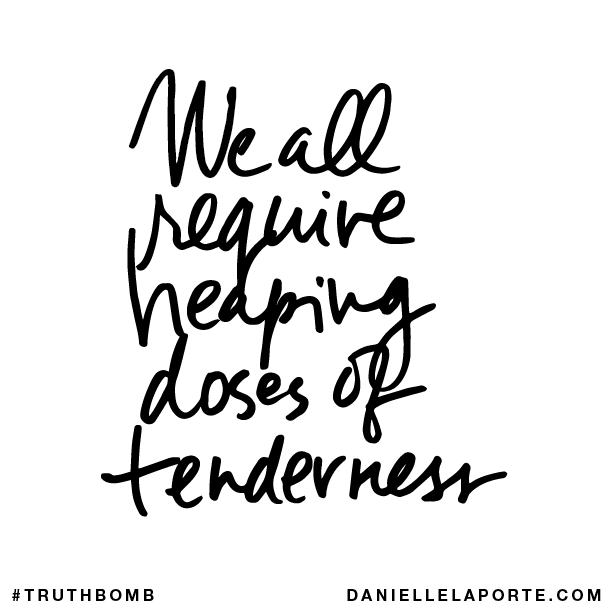 We all require heaping doses of tenderness..png