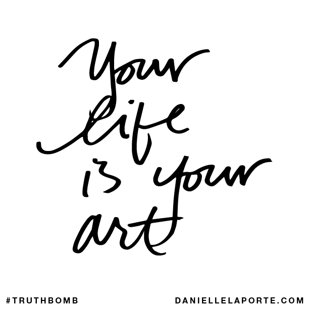 Your life is your art..png