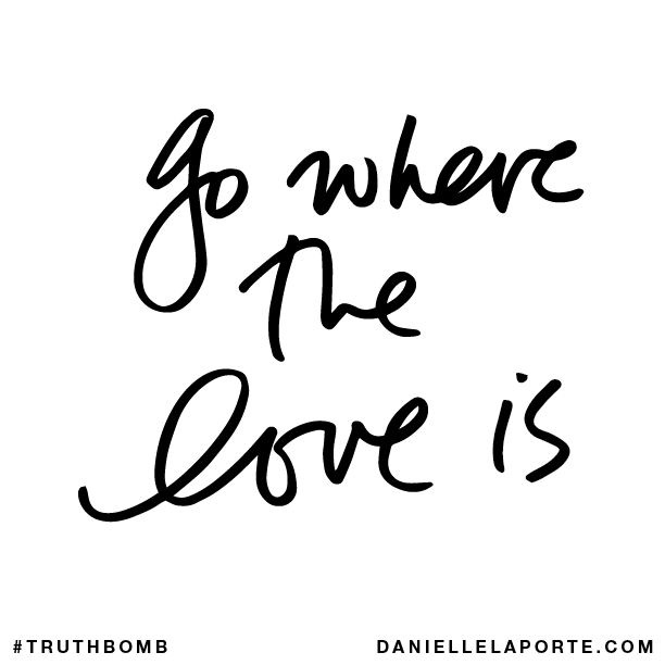 Go where the love is..png
