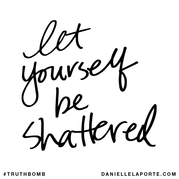 Let yourself be shattered..png