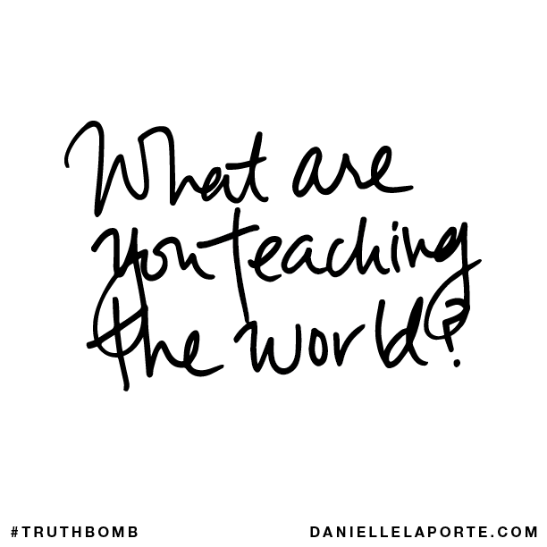 What are you teaching the world?.png