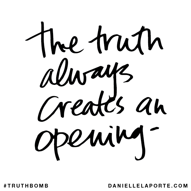 The truth always creates an opening..png