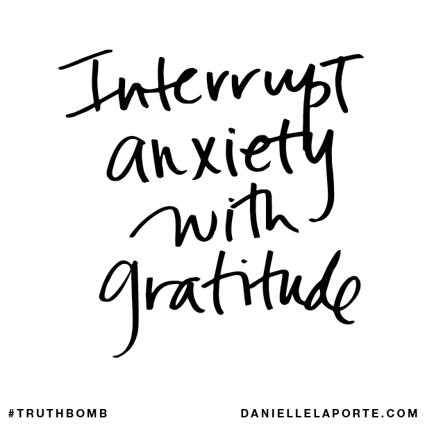 Interrupt anxiety with gratitude..png