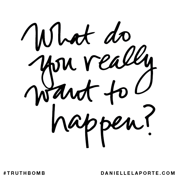 What do you really want to happen?.png