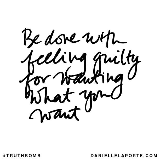 Be done with feeling guilty for wanting what you want..png