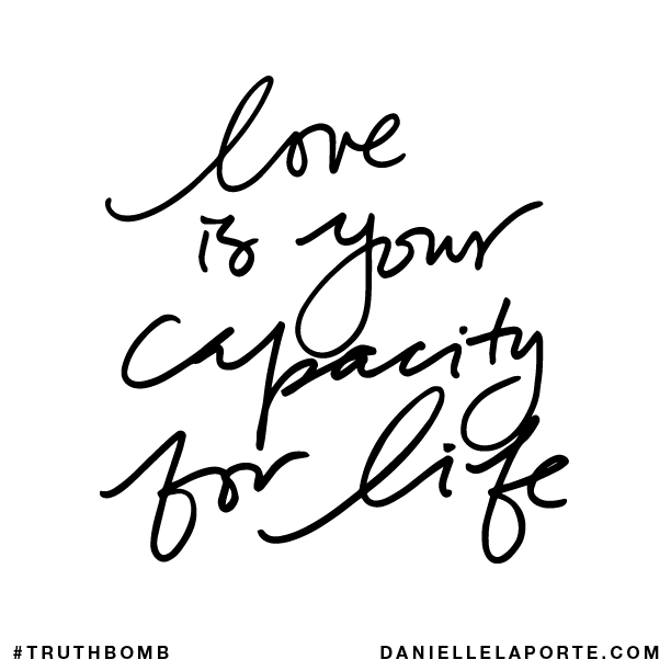 Love is your capacity for life..png