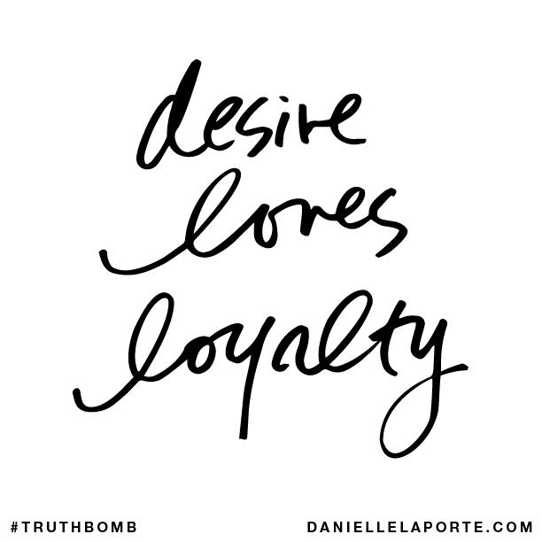 Desire loves loyalty..png