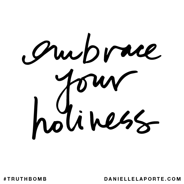 Embrace your holiness.png