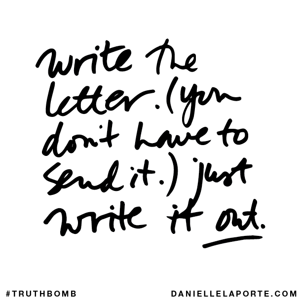 Write the letter. (You don't have to send it.) Just write it out..png