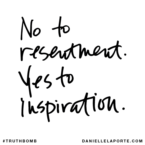 No to resentment. Yes to inspiration..png