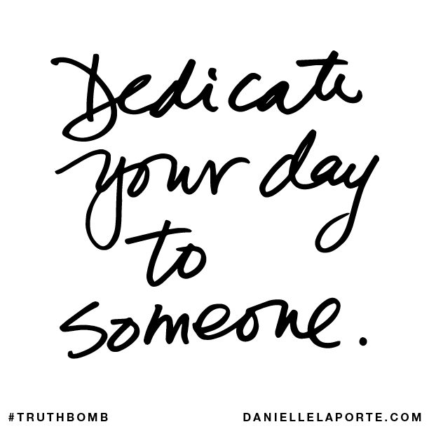 Dedicate your day to someone..png