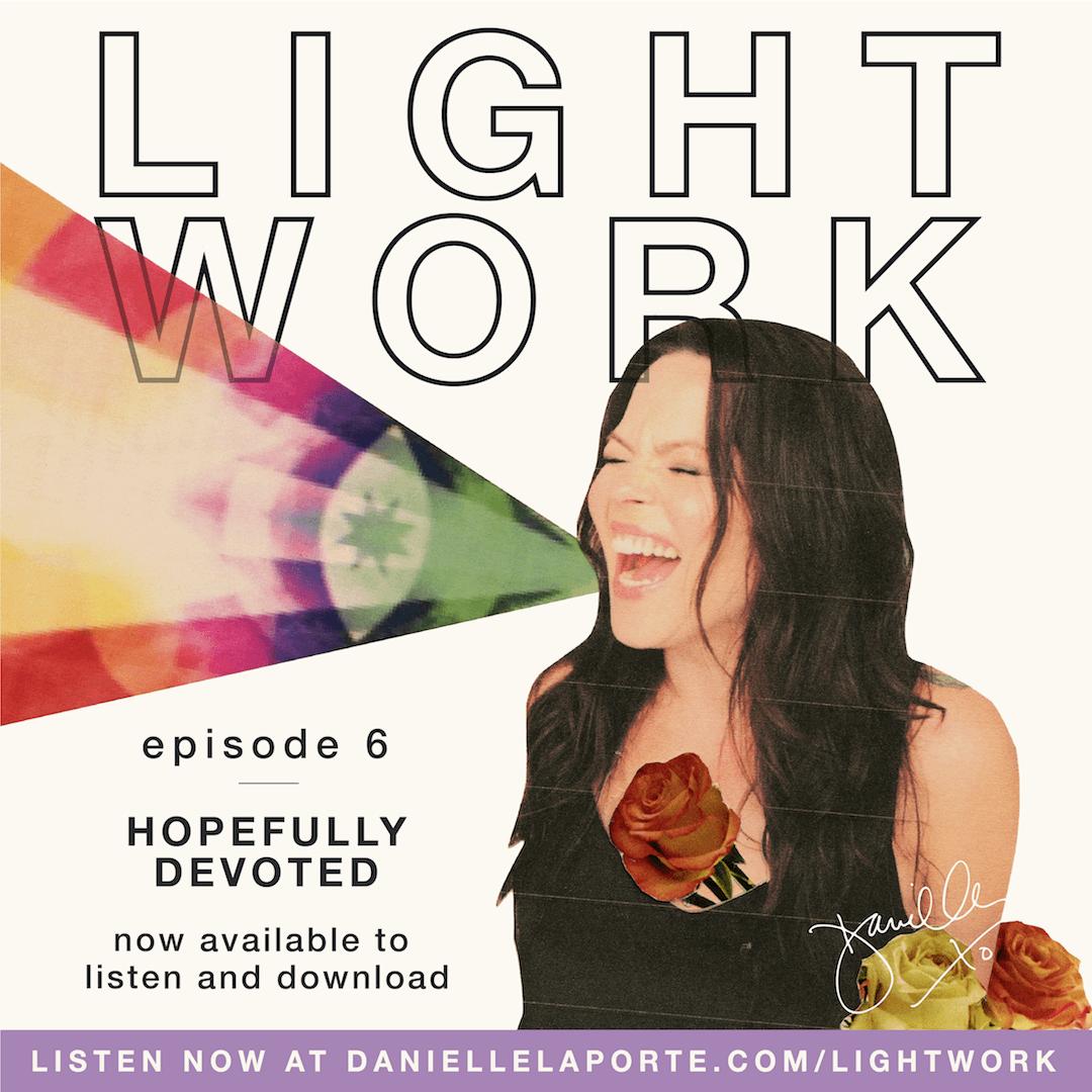 Danielle-LaPorte-LightWork-Episode6.png