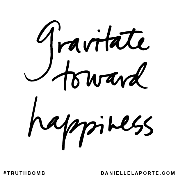 Gravitate toward happiness..png