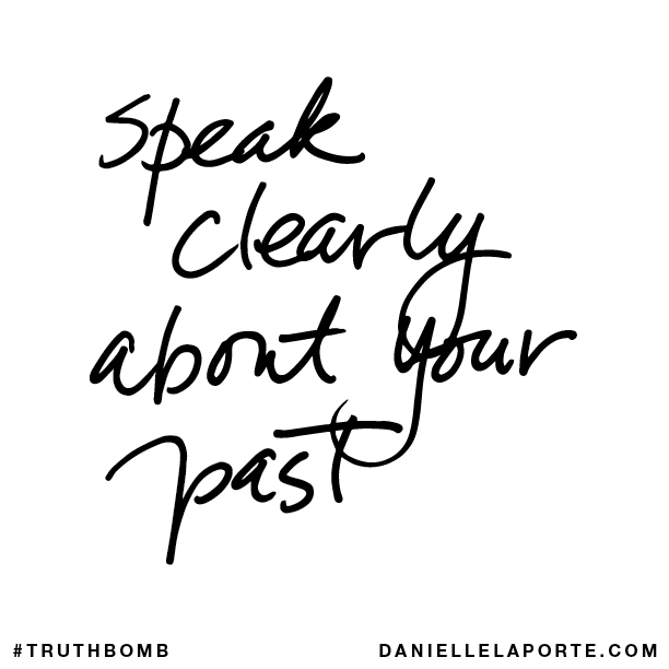 Speak clearly about your past..png