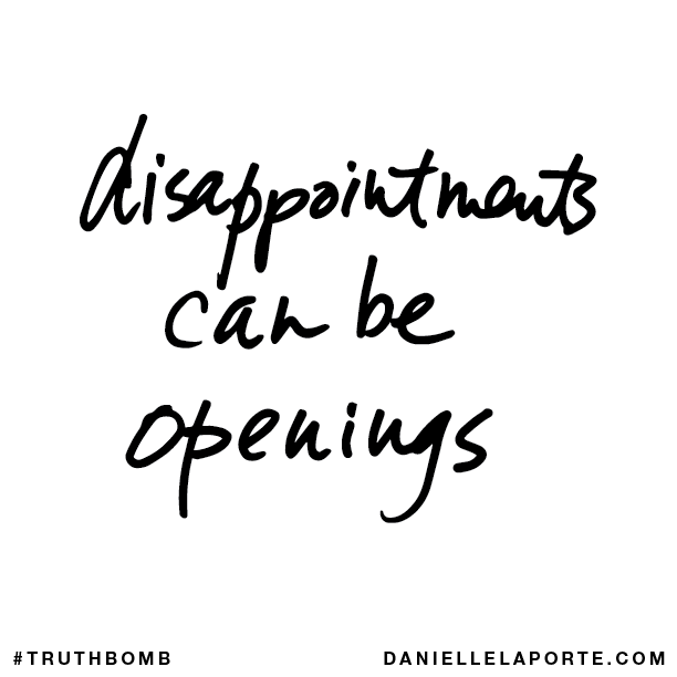 Disappointments can be openings..png