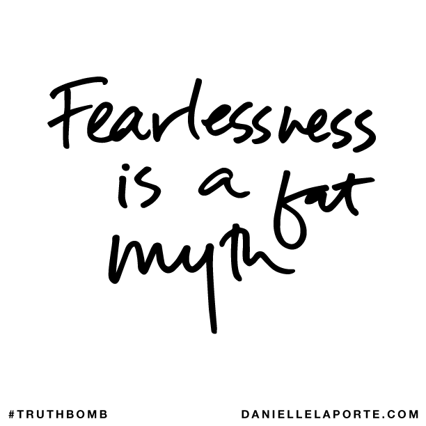 Fearlessness is a fat myth..png