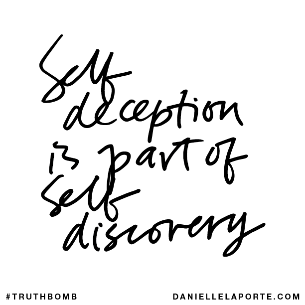 Self deception is part of self discovery..png