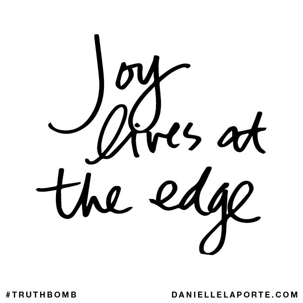 Joy lives at the edge..png
