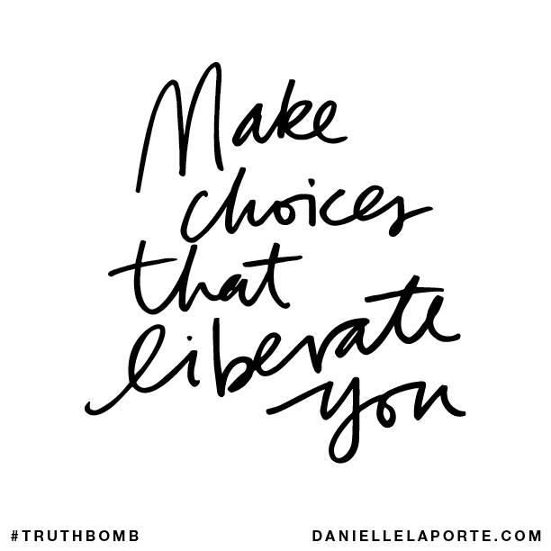 Make choices that liberate you..png