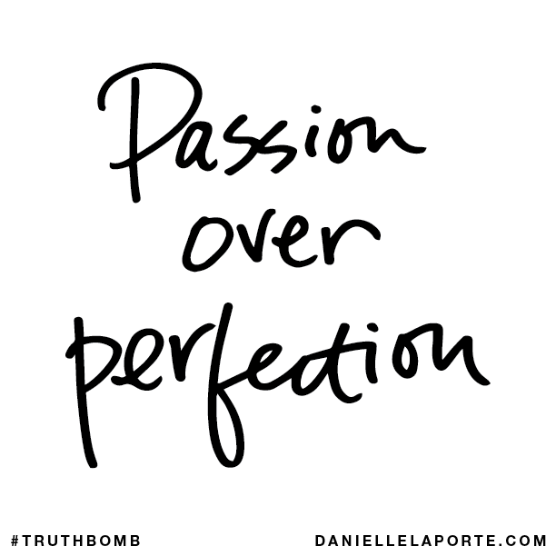 Passion over perfection..png