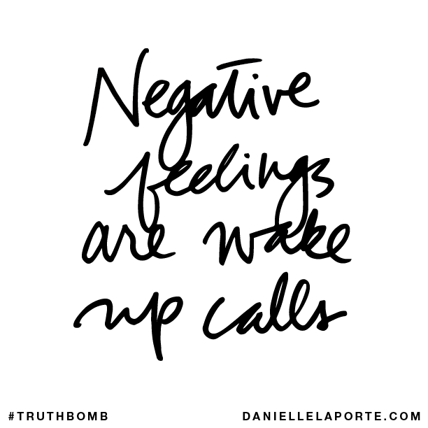Negative feelings are wake up calls..png