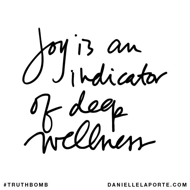 Joy is an indicator of deep wellness..png
