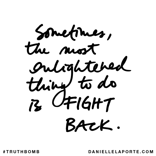 Sometimes, the most enlightened thing to do is FIGHT BACK..png
