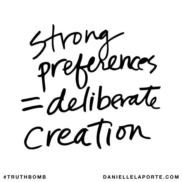 Strong preferences = deliberate creation..png