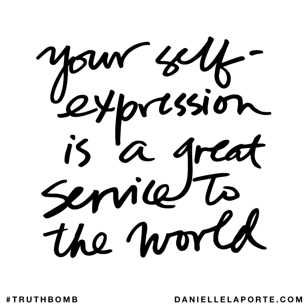 Your self-expression is a great service to the world..png