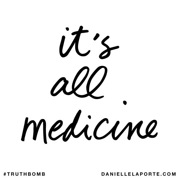 It's all medicine..png