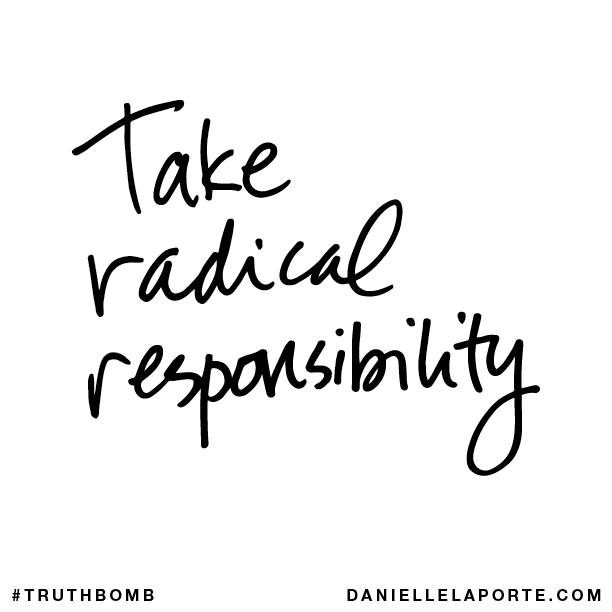 Take radical responsibility..png