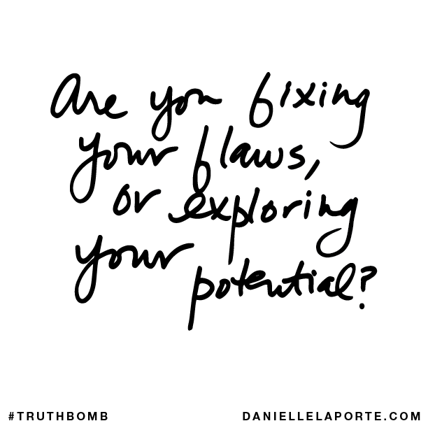 Are you fixing your flaws, or exploring your potential?.png