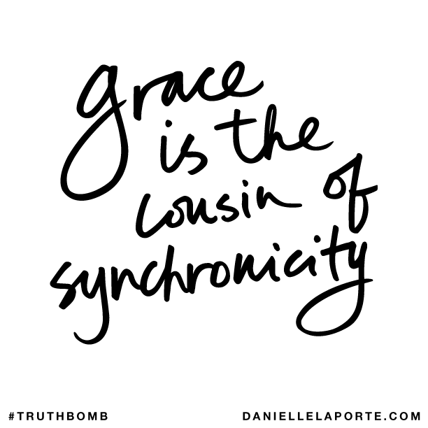 Grace is the cousin of synchronicity..png