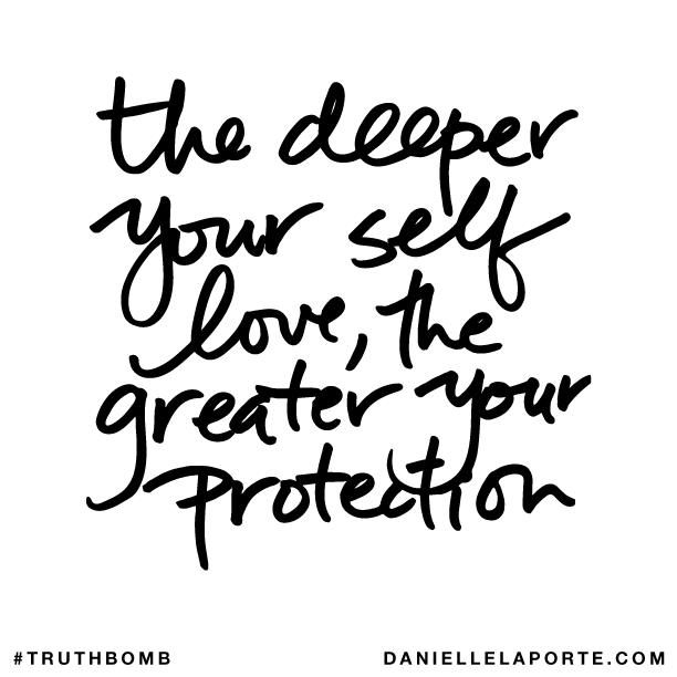 The deeper your self love, the greater your protection..png