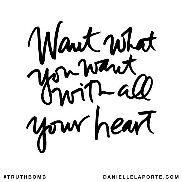 Want what you want with all your heart..png