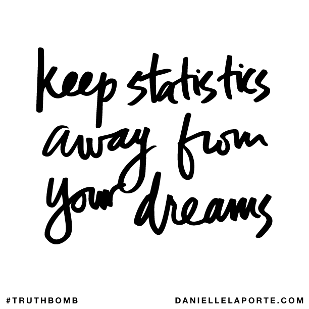 Keep statistics away from your dreams..png