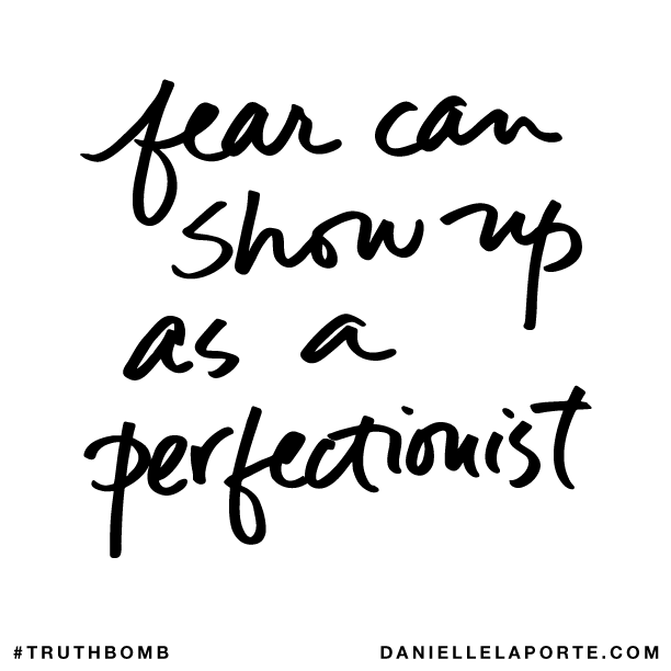 Fear can show up as a perfectionist..png