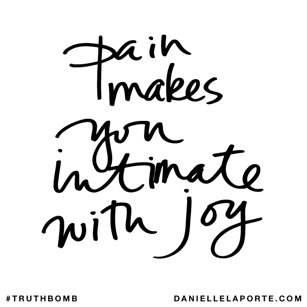 Pain makes you intimate with joy..png
