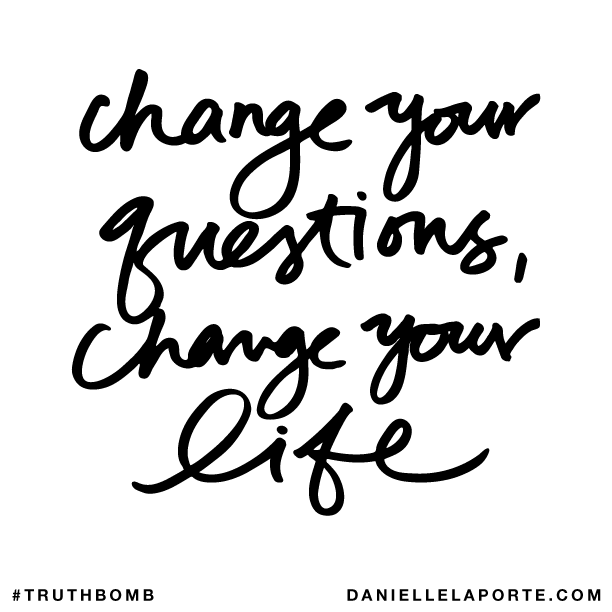 Change your questions, change your life..png