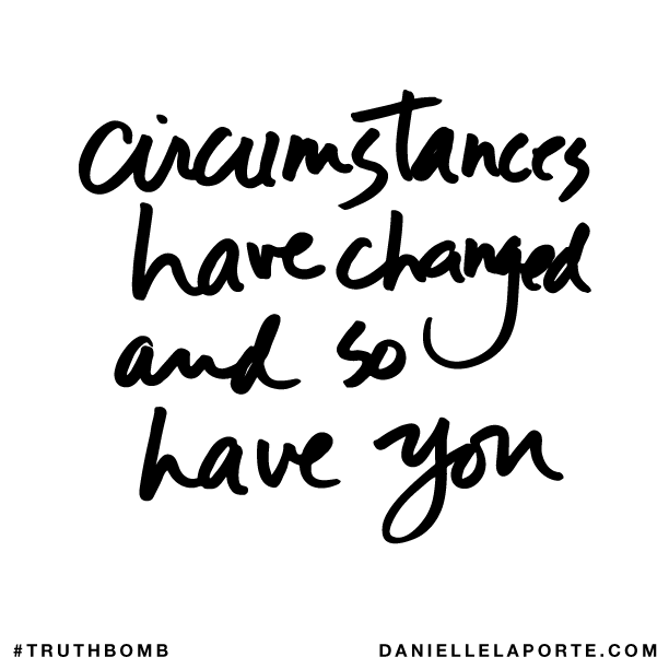 Circumstances have changed and so have you..png