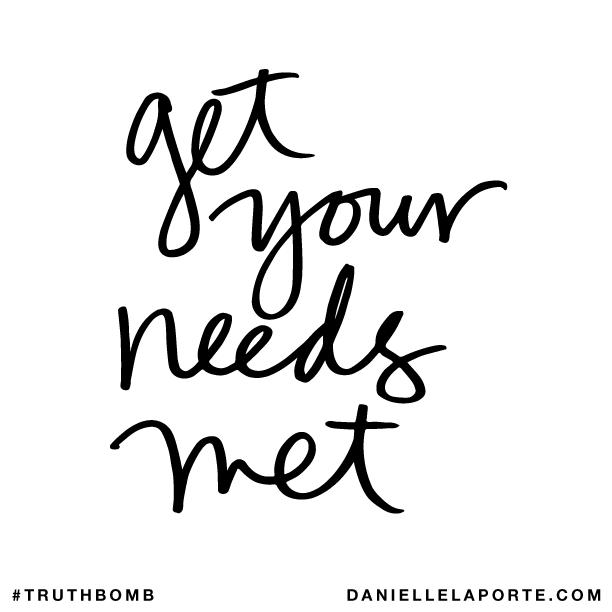 Get your needs met..png