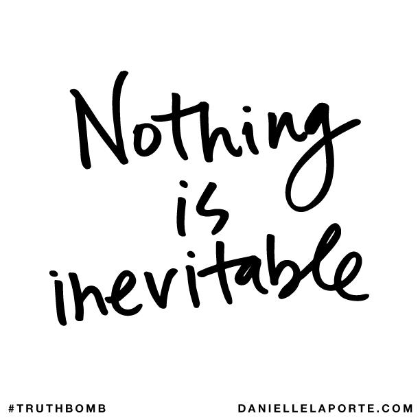 Nothing is inevitable..png