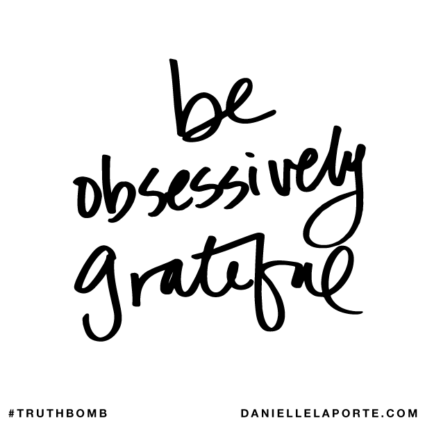 Be obsessively grateful..png