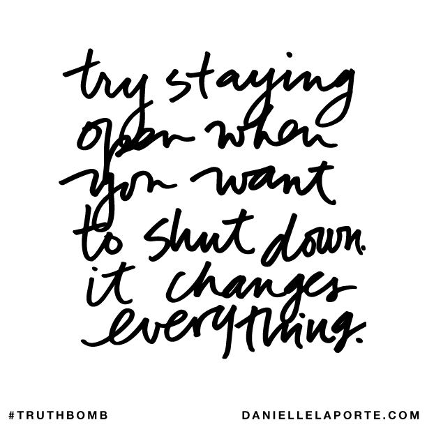 Try staying open when you want to shut down, it changes everything..png