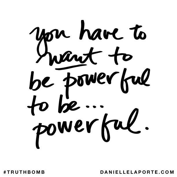 You have to want to be powerful to be... powerful..png