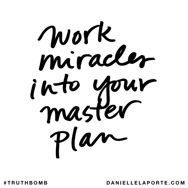 Work miracles into your master plan..png